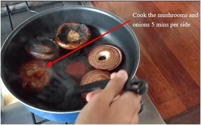 Cook the mushrooms and onions 5 mins per side